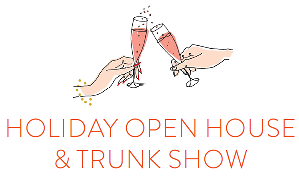 Holiday Open House & Trunk Show